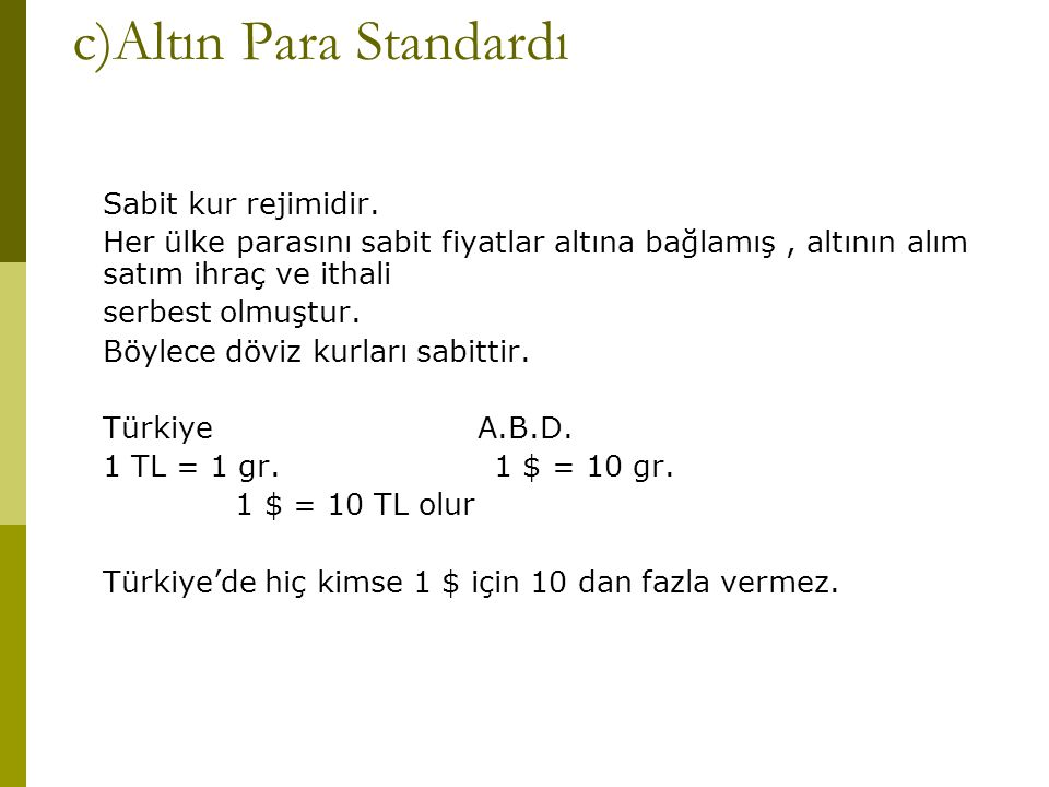 c)Altın Para Standardı
