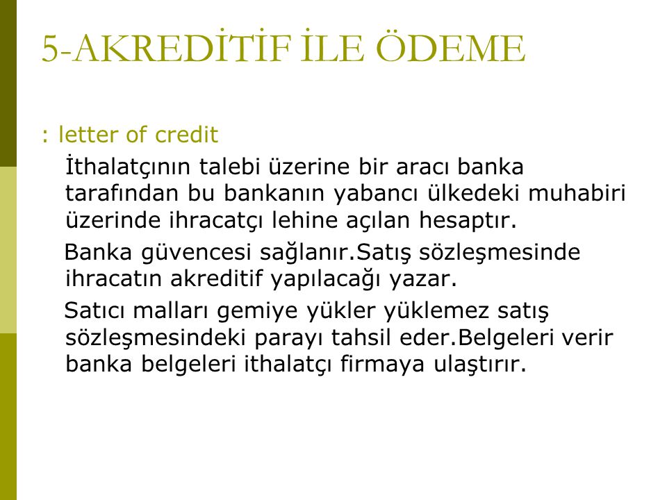 5-AKREDİTİF İLE ÖDEME : letter of credit