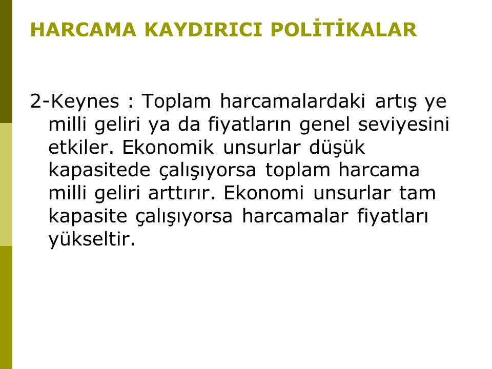 HARCAMA KAYDIRICI POLİTİKALAR