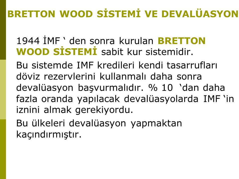 BRETTON WOOD SİSTEMİ VE DEVALÜASYON