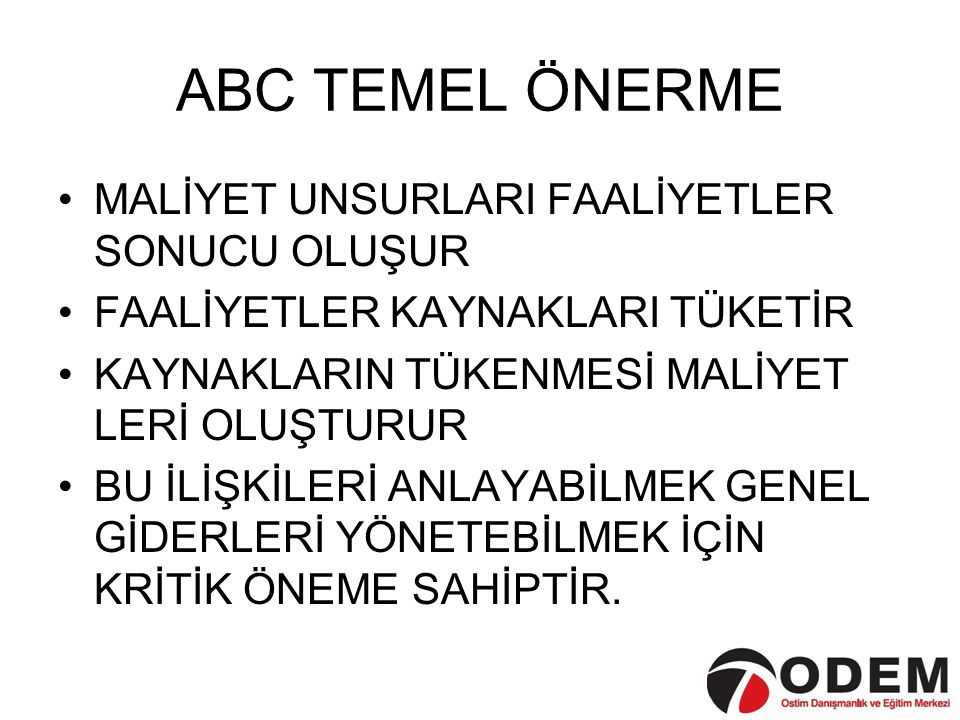 ABC TEMEL ÖNERME MALİYET UNSURLARI FAALİYETLER SONUCU OLUŞUR