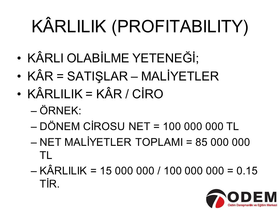 KÂRLILIK (PROFITABILITY)