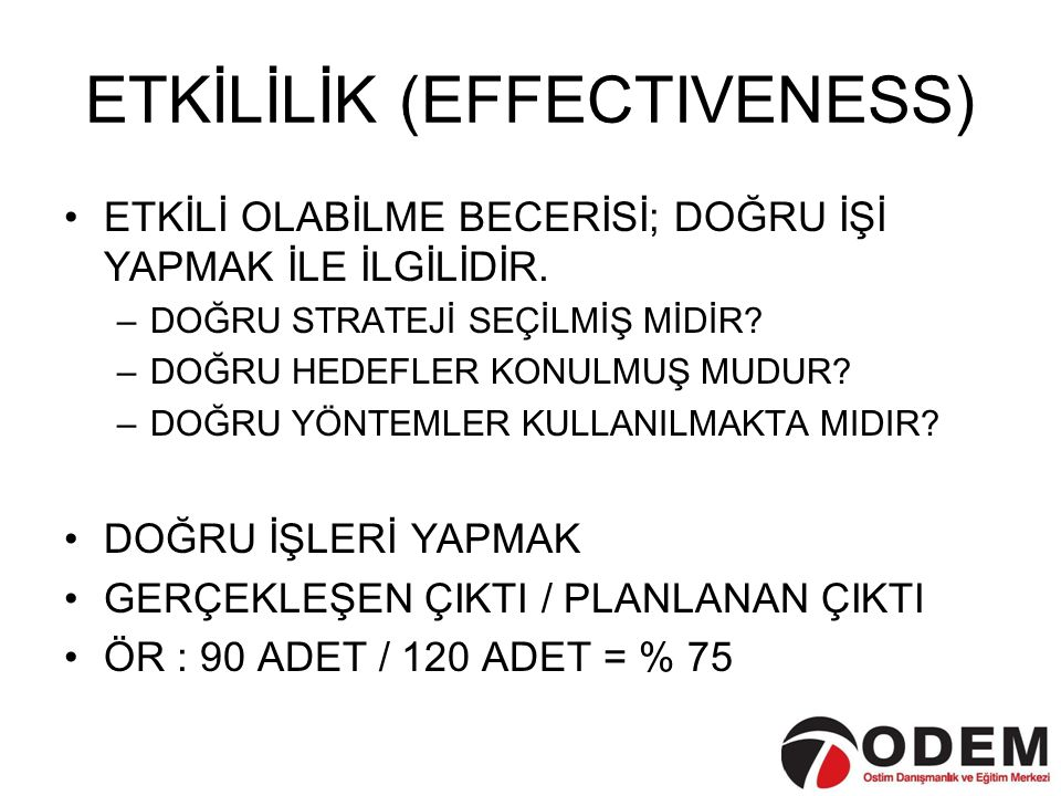 ETKİLİLİK (EFFECTIVENESS)