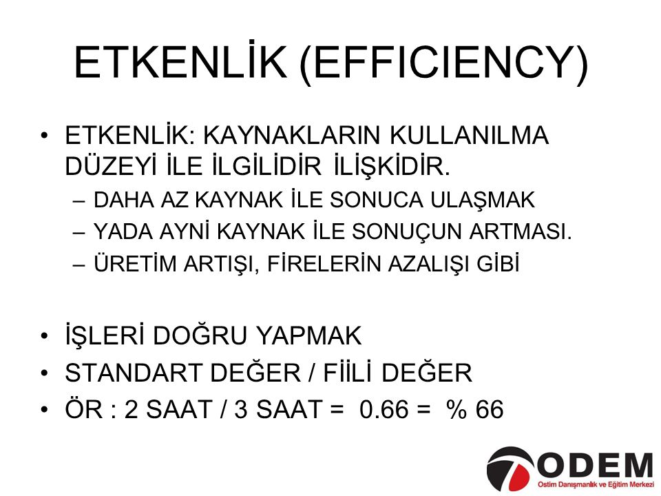ETKENLİK (EFFICIENCY)