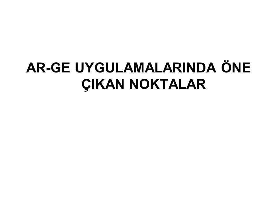 AR-GE UYGULAMALARINDA ÖNE ÇIKAN NOKTALAR