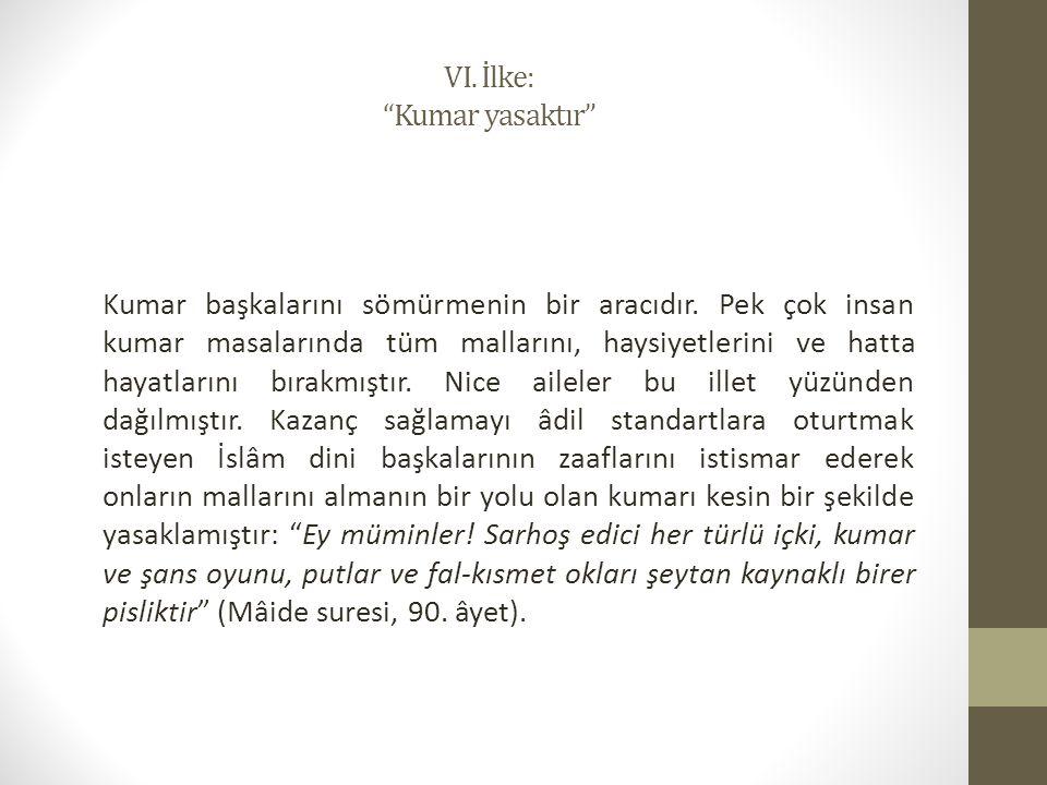 VI. İlke: Kumar yasaktır