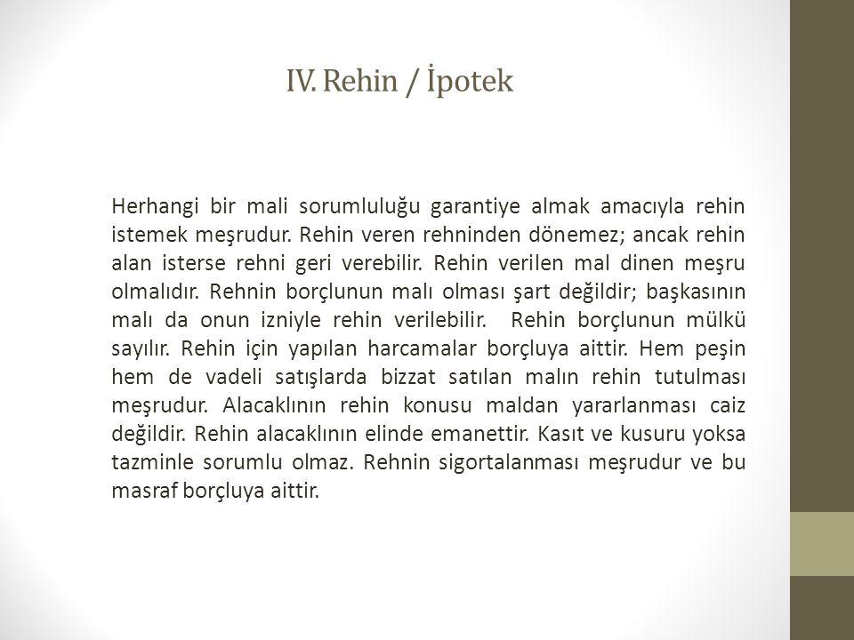 IV. Rehin / İpotek