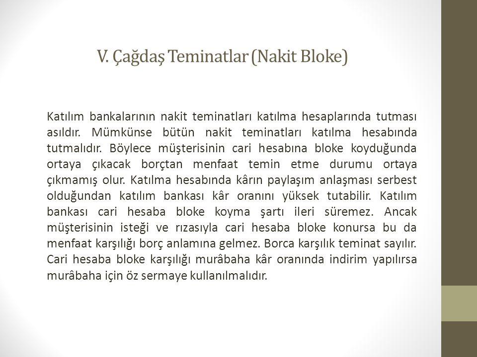 V. Çağdaş Teminatlar (Nakit Bloke)