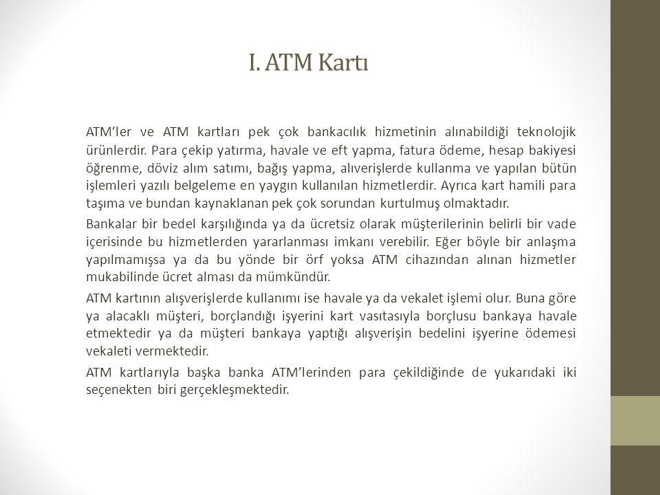 I. ATM Kartı