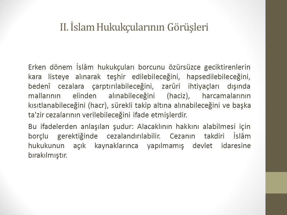 II. İslam Hukukçularının Görüşleri