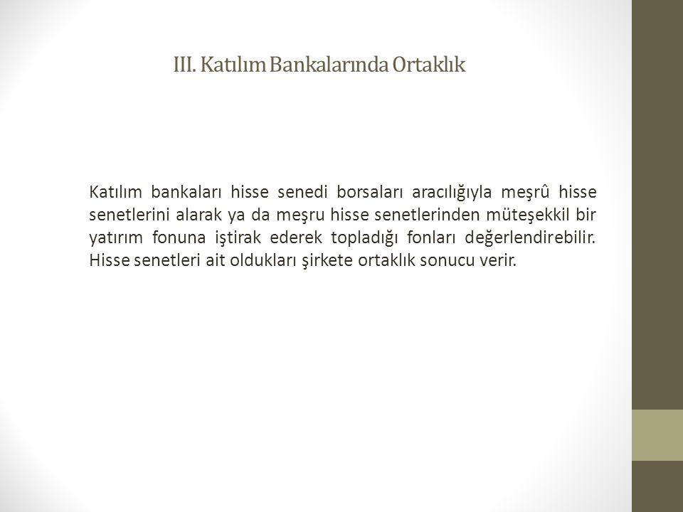 III. Katılım Bankalarında Ortaklık