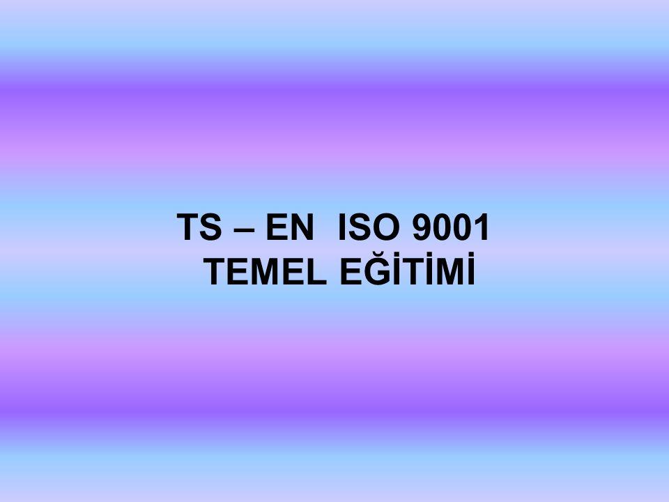 TS – EN ISO 9001 TEMEL EĞİTİMİ