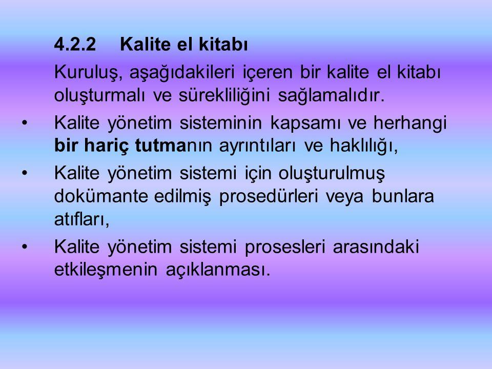 4.2.2 Kalite el kitabı Kuruluş, aşağıdakileri içeren bir kalite el kitabı oluşturmalı ve sürekliliğini sağlamalıdır.