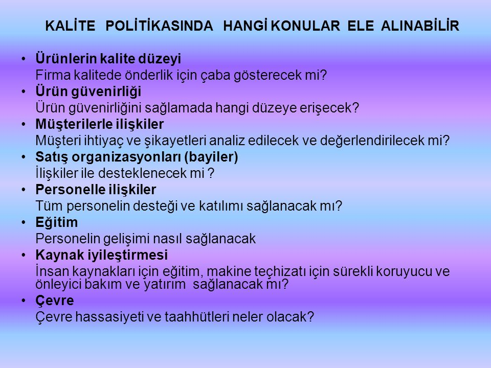 KALİTE POLİTİKASINDA HANGİ KONULAR ELE ALINABİLİR