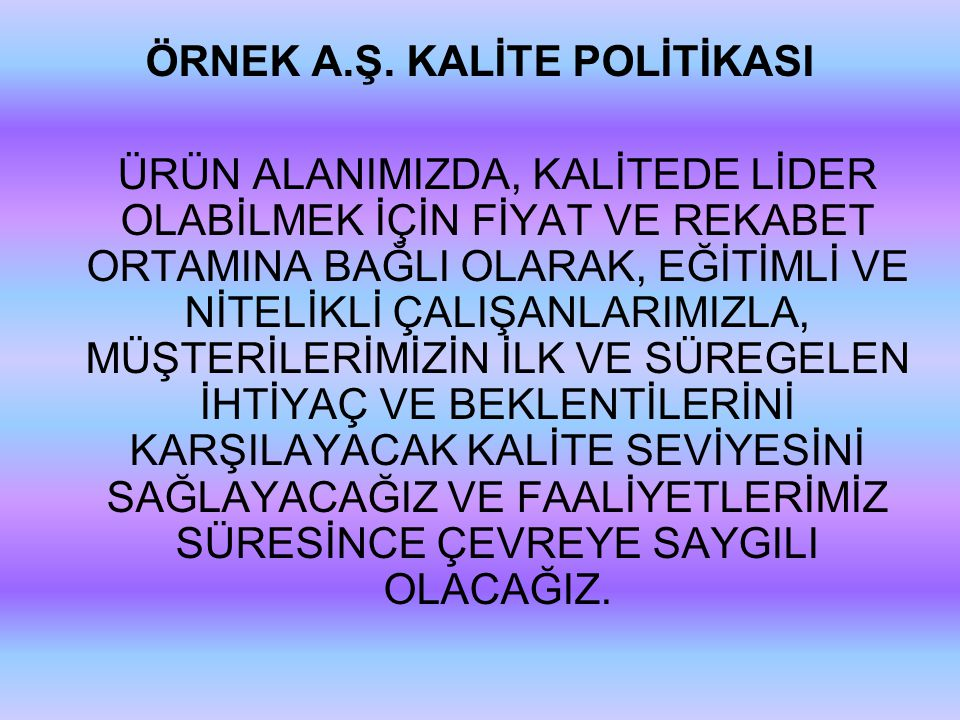 ÖRNEK A.Ş. KALİTE POLİTİKASI