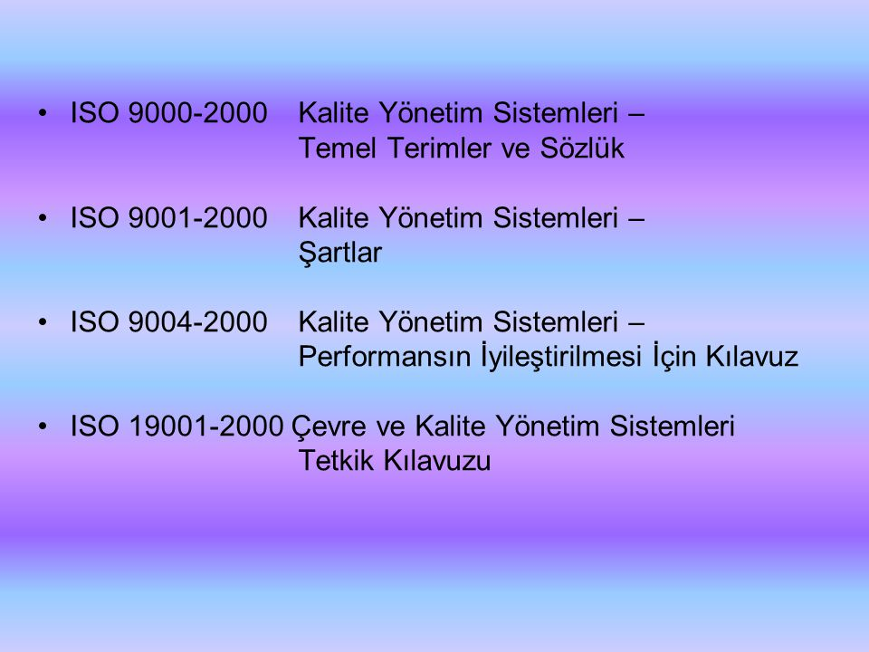 ISO 9000-2000 Kalite Yönetim Sistemleri –
