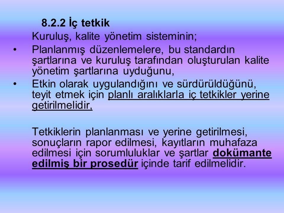 8.2.2 İç tetkik Kuruluş, kalite yönetim sisteminin;