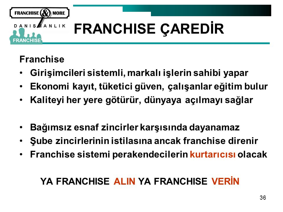 FRANCHISE ÇAREDİR Franchise