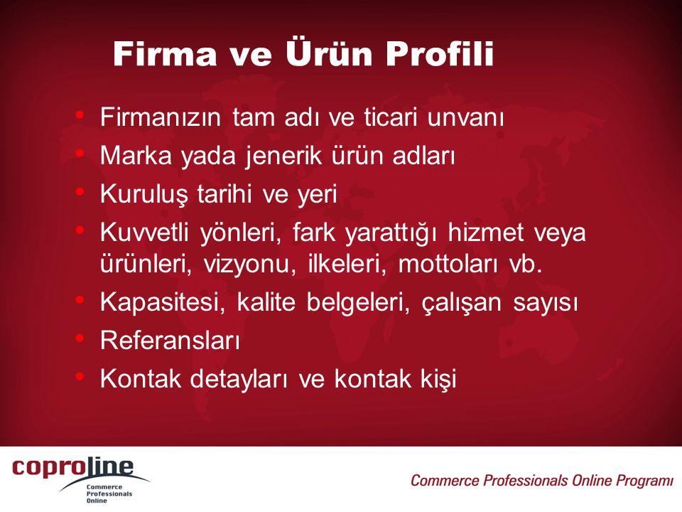 Firma ve Ürün Profili Firmanızın tam adı ve ticari unvanı