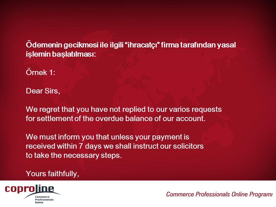 Ödemenin gecikmesi ile ilgili ihracatçı firma tarafından yasal işlemin başlatılması: