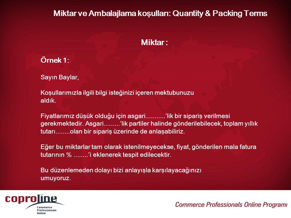 Miktar ve Ambalajlama koşulları: Quantity & Packing Terms