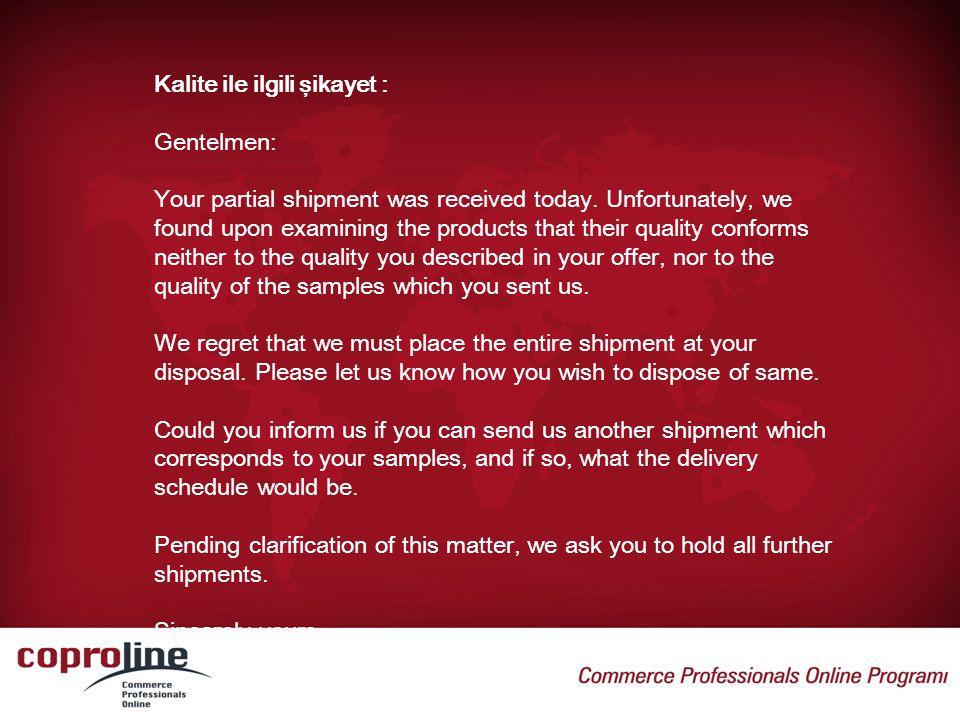 Kalite ile ilgili şikayet :