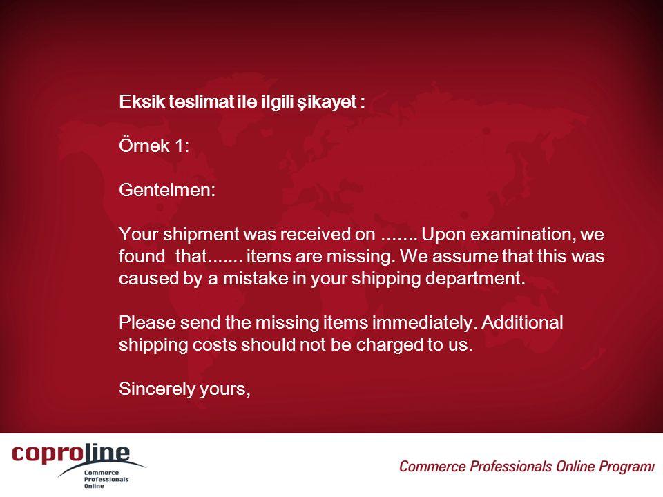 Eksik teslimat ile ilgili şikayet :