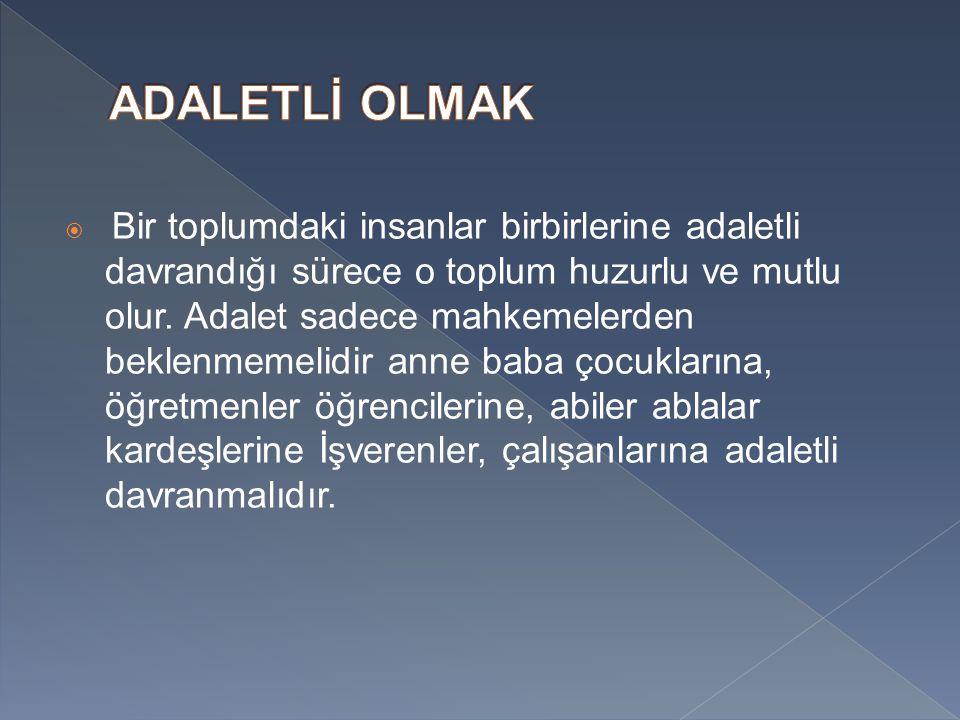 ADALETLİ OLMAK