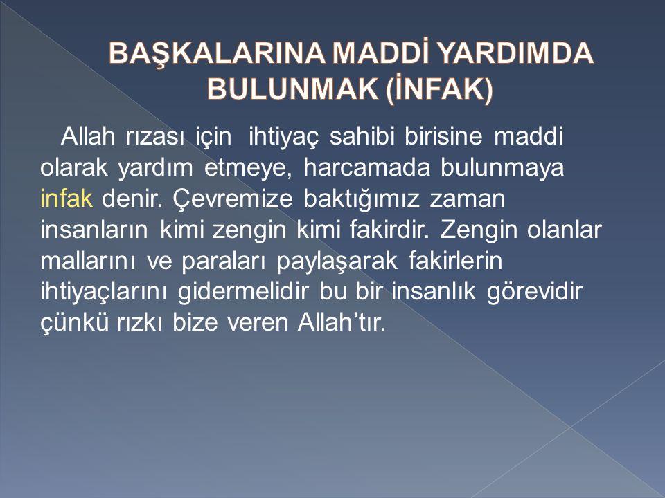 BAŞKALARINA MADDİ YARDIMDA BULUNMAK (İNFAK)