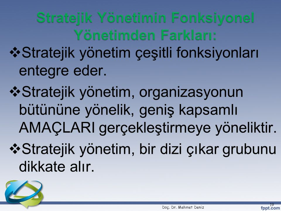 Stratejik Yönetimin Fonksiyonel Yönetimden Farkları: