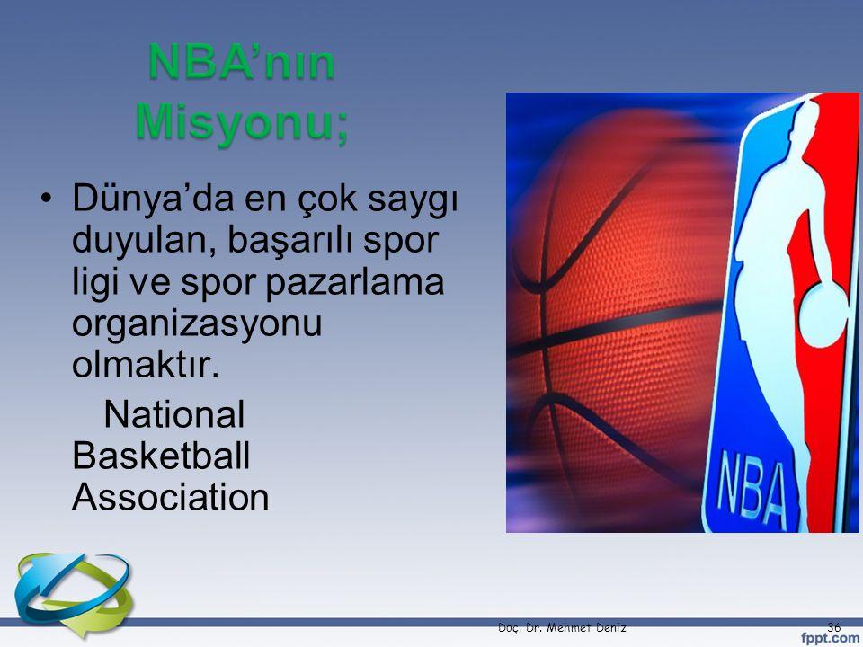 NBA'nın Misyonu; Dünya'da en çok saygı duyulan, başarılı spor ligi ve spor pazarlama organizasyonu olmaktır.