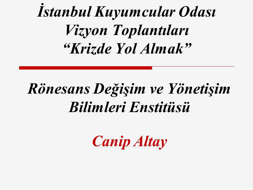 İstanbul Kuyumcular Odası Vizyon Toplantıları Krizde Yol Almak