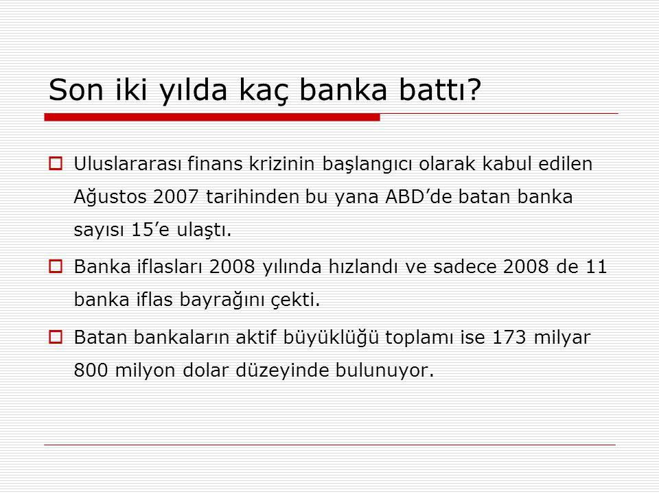 Son iki yılda kaç banka battı