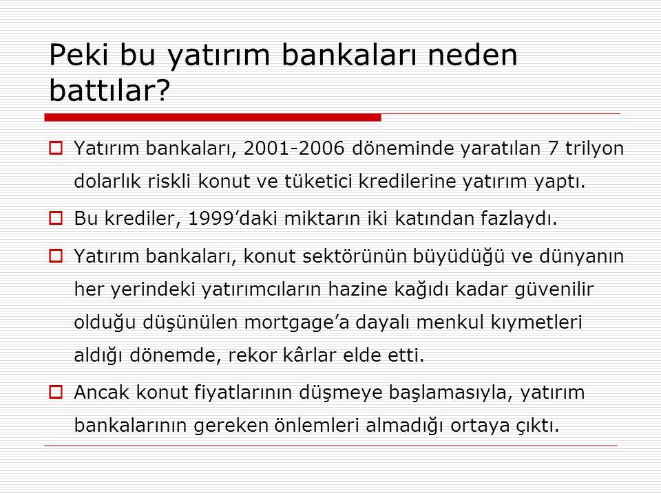 Peki bu yatırım bankaları neden battılar