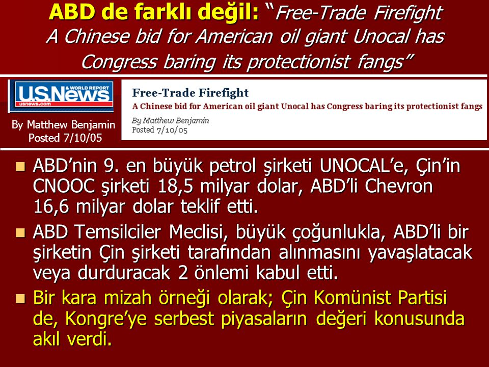 ABD de farklı değil: Free-Trade Firefight A Chinese bid for American oil giant Unocal has Congress baring its protectionist fangs