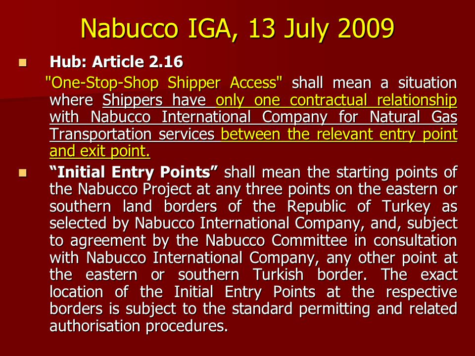 Nabucco IGA, 13 July 2009 Hub: Article 2.16