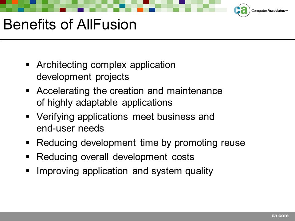 Benefits of AllFusion Architecting complex application development projects.