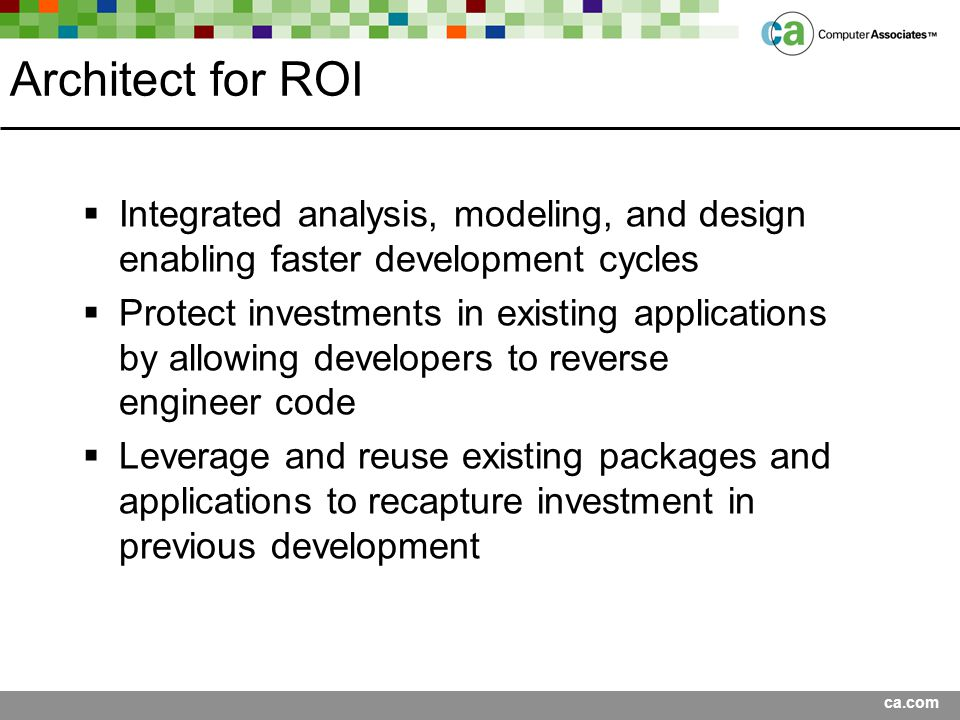 Architect for ROI Integrated analysis, modeling, and design enabling faster development cycles.