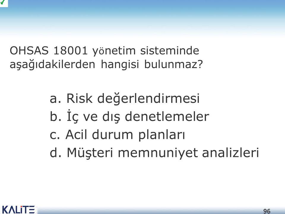 a. Risk değerlendirmesi b. İç ve dış denetlemeler