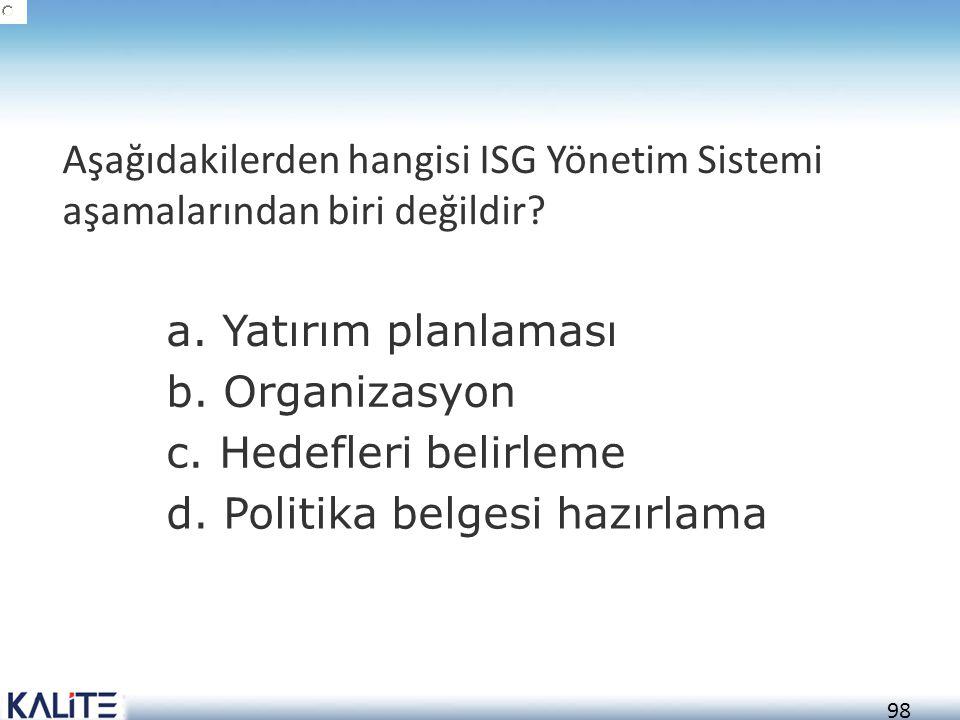 Aşağıdakilerden hangisi ISG Yönetim Sistemi aşamalarından biri değildir