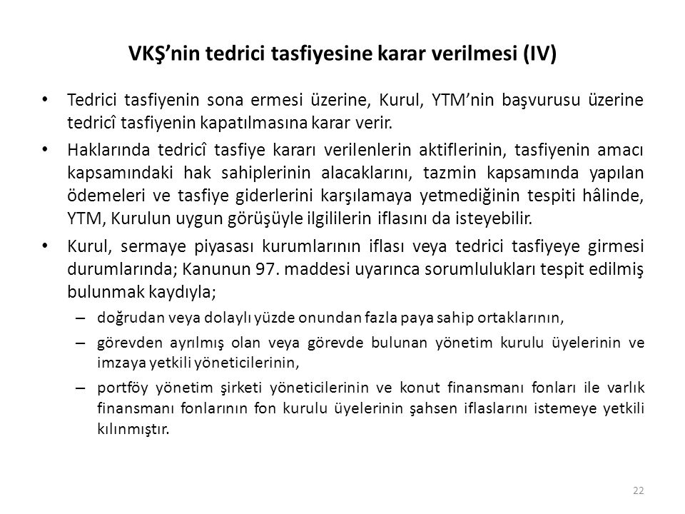VKŞ'nin tedrici tasfiyesine karar verilmesi (IV)