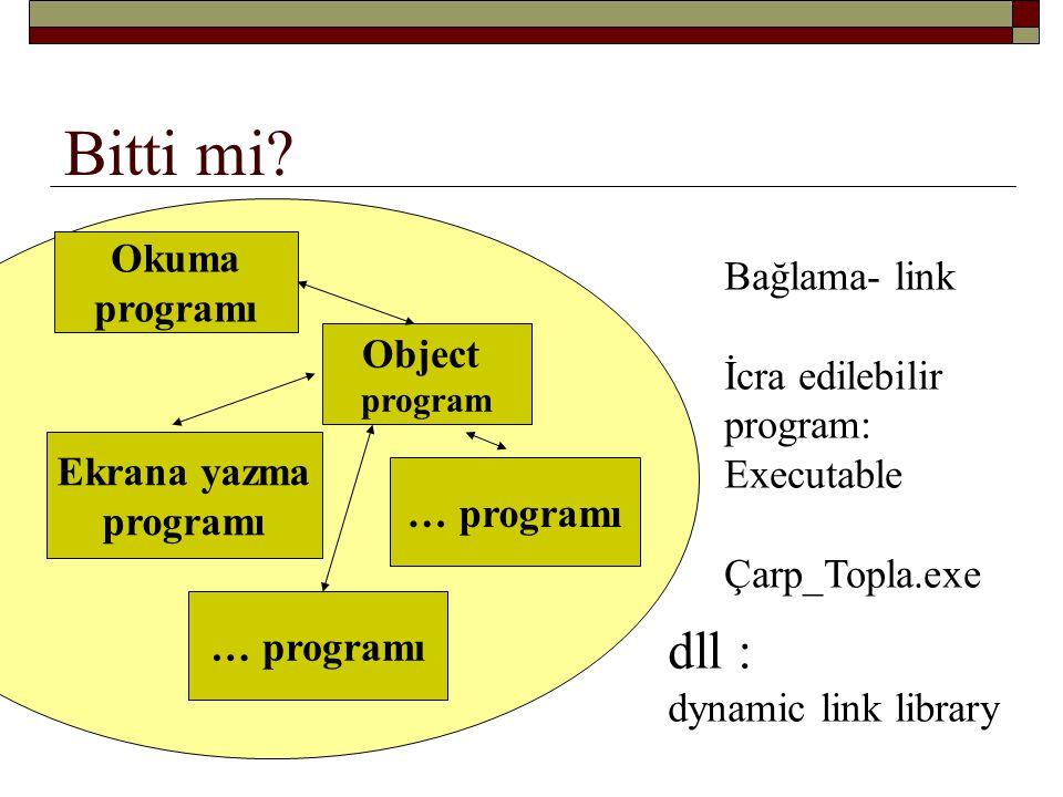 Bitti mi dll : dynamic link library Okuma programı Bağlama- link