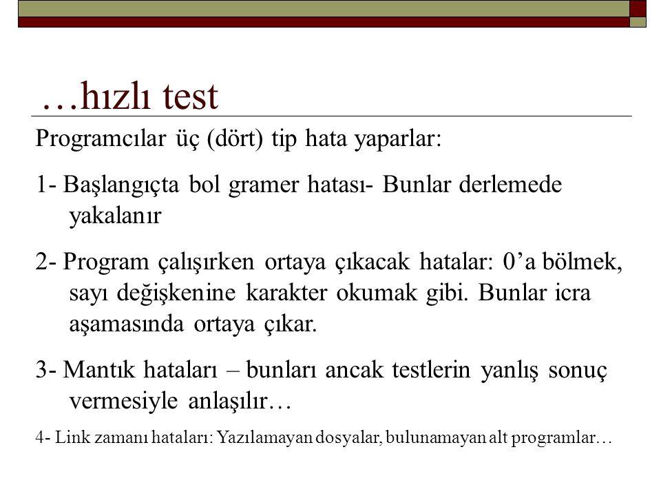 …hızlı test Programcılar üç (dört) tip hata yaparlar: