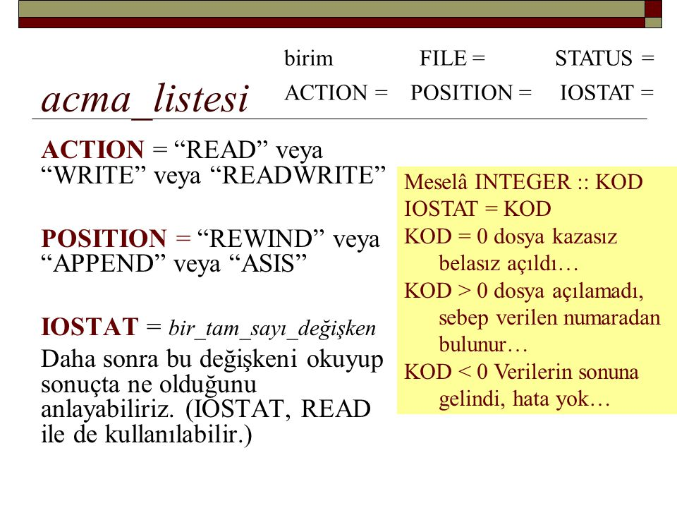 acma_listesi ACTION = READ veya WRITE veya READWRITE
