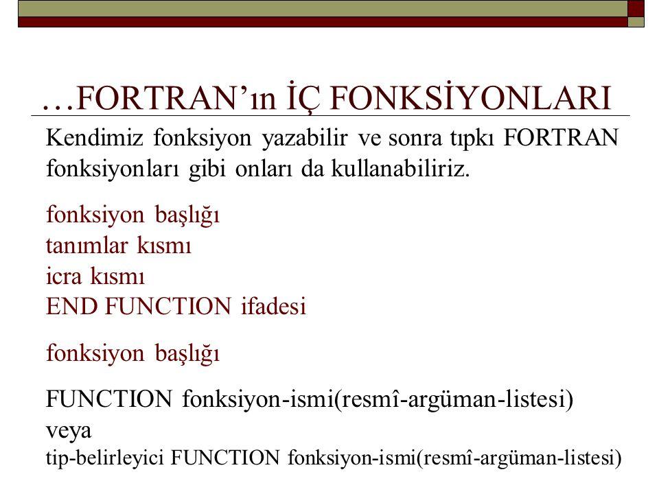 …FORTRAN'ın İÇ FONKSİYONLARI