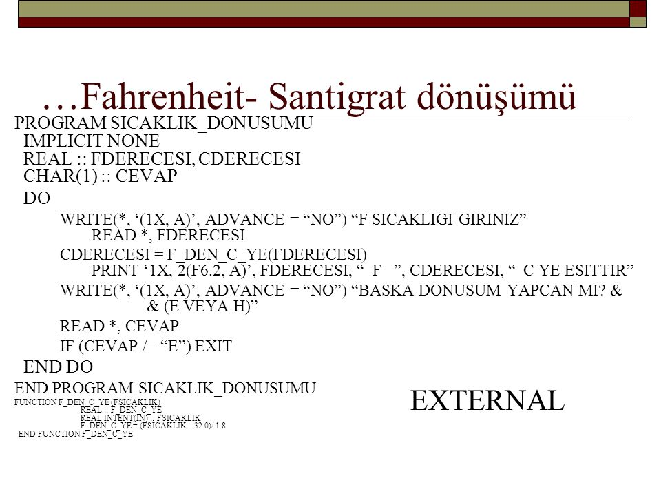 …Fahrenheit- Santigrat dönüşümü