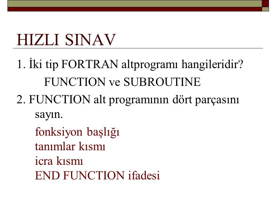HIZLI SINAV 1. İki tip FORTRAN altprogramı hangileridir