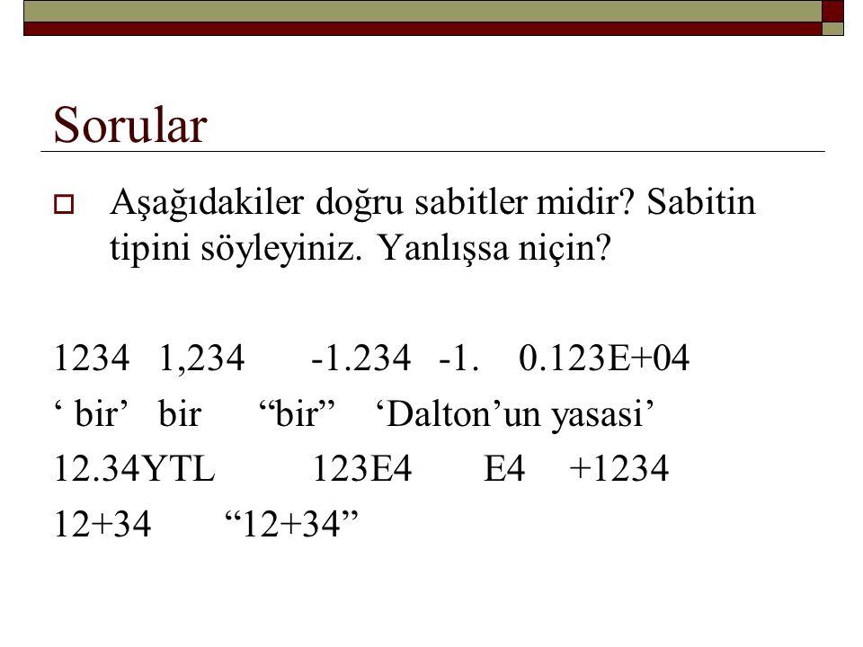 Sorular Aşağıdakiler doğru sabitler midir Sabitin tipini söyleyiniz. Yanlışsa niçin 1234 1,234 -1.234 -1. 0.123E+04.