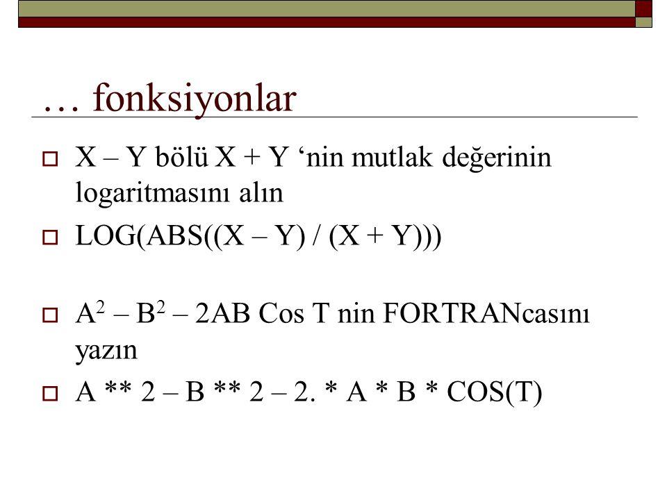 … fonksiyonlar X – Y bölü X + Y 'nin mutlak değerinin logaritmasını alın. LOG(ABS((X – Y) / (X + Y)))