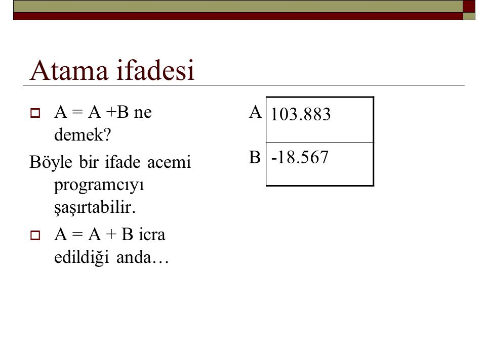 Atama ifadesi A = A +B ne demek